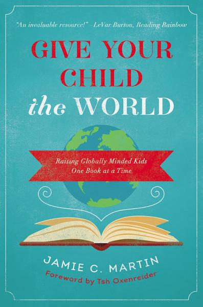 Download Give Your Child the World Book