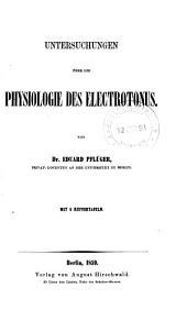 Untersuchungen über die Physiologie des Electrotonus