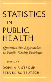 Statistics in Public Health: Quantitative Approaches to Public Health Problems