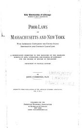 Poor-laws of Massachusetts and New York: With Appendices Containing the United States Immigration and Contract-labor Laws