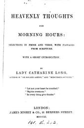 Heavenly thoughts for morning hours: selections, with a short intr., by lady C. Long