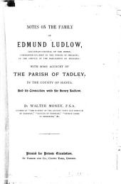 Notes on the family of Edmund Ludlow, with some account of the parish of Tadley