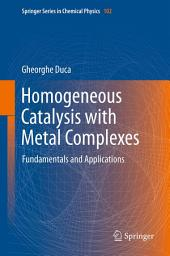 Homogeneous Catalysis with Metal Complexes: Fundamentals and Applications