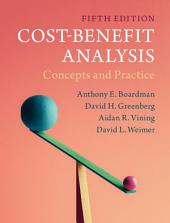 Cost-Benefit Analysis: Concepts and Practice, Edition 5