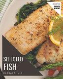 222 Selected Fish Recipes