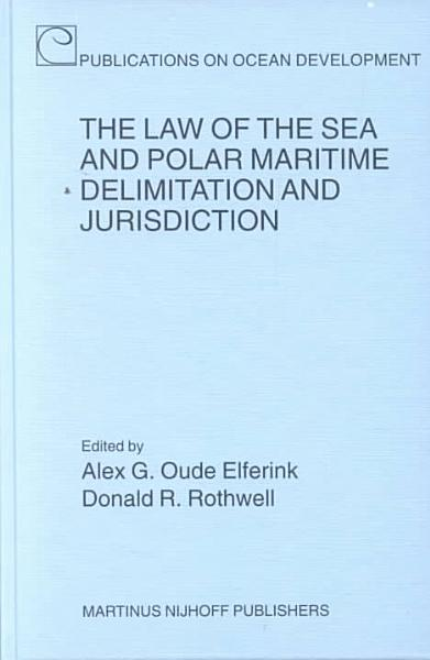 Download The Law of the Sea and Polar Maritime Delimitation and Jurisdiction Book