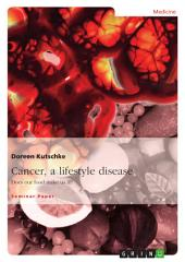Cancer, a lifestyle disease: Does our food make us ill?