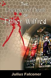 The Unexpected Death of Father Wilfred