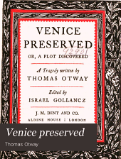 Venice preserved: or, a plot discovered : a tragedy