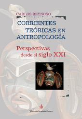 Corrientes teóricas en antropología: Perspectivas desde el siglo XXI