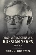 Vladimir Jabotinsky's Russian Years, 1900–1925