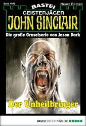 John Sinclair - Folge 1849: Der Unheilbringer