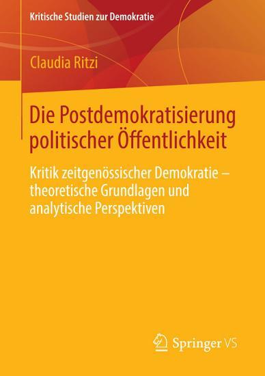 Die Postdemokratisierung politischer   ffentlichkeit PDF