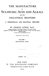 The Manufacture of Sulphuric Acid and Alkali, with the Collateral Branches. A Theoretical and Practical Treatise: Volume 1, Issue 3