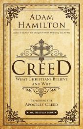 Creed Youth Study Book: What Christians Believe and Why