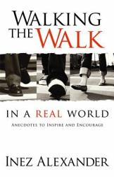 Walking The Walk In A Real World Book PDF