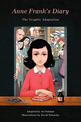 Anne Frank s Diary  The Graphic Adaptation