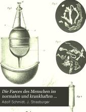 Die Faeces des Menschen im normalen und krankhaften Zustande mit besonderer Berücksichtigung der klinischen Untersuchungsmethoden 1901-02
