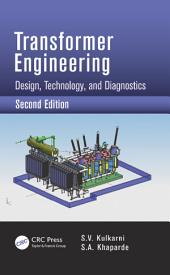 Transformer Engineering: Design, Technology, and Diagnostics, Second Edition, Edition 2