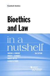 Bioethics and Law in a Nutshell: Edition 2