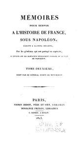 Mémoires pour servir à l'histoire de France, sous Napoleon: Mémoires de Napoléon. t. [7-8]. Mélanges historiques. t. 1-2