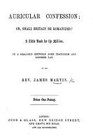 Auricular Confession  or Shall Britain be Romanized      A dialogue PDF