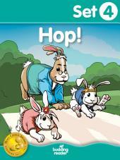 Budding Reader Book Set 4: Hop!