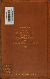 Report of the Committee Appointed by the Senate at the Thirty-second Session of the Legislature, 1897 to Make an Examination of State Institutions
