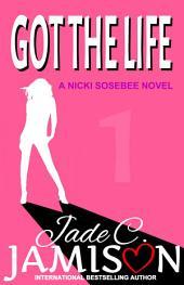 Got the Life (Nicki Sosebee #1)