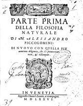 Parte prima[-seconda] della filosofia naturale di M. Alessandro Piccolomini