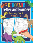 Dinosaur Letter and Number Tracing Book Ages 3 - 5