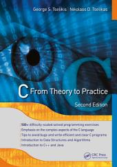 C: From Theory to Practice, Second Edition, Edition 2