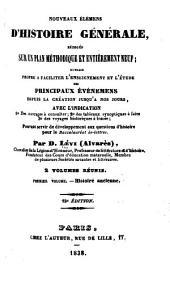 Nouveau élémens d'histoire générale: rédigés sur un plan méthodique et entièrement neuf ... Avec l'indication, 10 des ouvrages à consulter; 20 des tableaux synoptiques à faire; 30 des voyages historiques à tracer ...