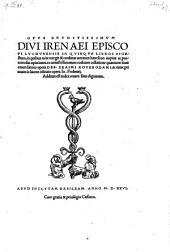 Opus eruditissimum ... in V libros digestum, in quibus ... retegit et confutat veterum haereseon ... opiniones ... emendatum opera Desiderii Erasmi