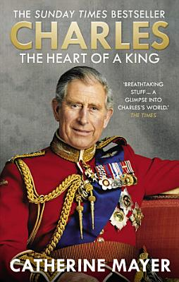 Charles  The Heart of a King