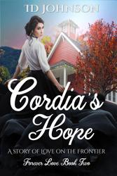Cordia S Hope A Story Of Love On The Frontier Book PDF