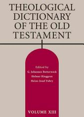 Theological Dictionary of the Old Testament: Volume 13
