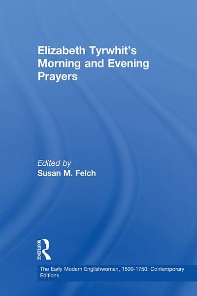 Download Elizabeth Tyrwhit s Morning and Evening Prayers Book