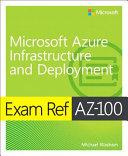 Exam Ref AZ-100 Microsoft Azure Infrastructure and Deployment