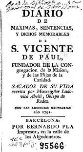 Diario de maximas, sentencias y dichos memorables de S. Vicente de Paul ...: sacados de su vida, escrita por Monseigñor Ludovico Abelli ...