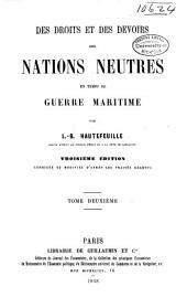 Des droits et des devoirs des nations neutres en temps de guerre maritime: Volume2