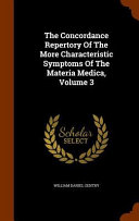 The Concordance Repertory of the More Characteristic Symptoms of the Materia Medica  Volume 3 PDF