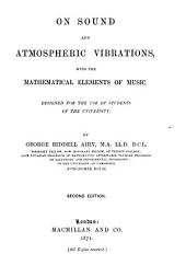On Sound and Atmospheric Vibrations: With the Mathematical Elements of Music