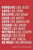 Forgive Like Jesus Save Like John Believe Like Noah Lead Like Moses Love Like Adam   Eve Stand Like David Trust Like Mary Witness Like Joseph Build Li PDF