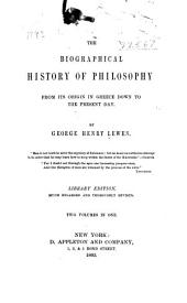 The Biographical History of Philosophy: From Its Origin in Greece Down to the Present Day