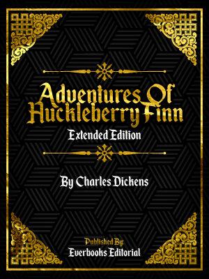 Adventures Of Huckleberry Finn  Extended Edition      By Mark Twain