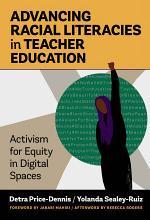 AdvancingRacial Literacies in Teacher Education