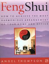Feng Shui: How to Achieve the Most Harmonious Arrangement of Your Home and Office