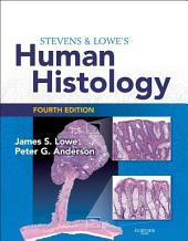 Stevens & Lowe's Human Histology E-Book: With STUDENT CONSULT Online Access, Edition 4