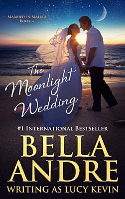 The Moonlight Wedding  Married in Malibu  PDF